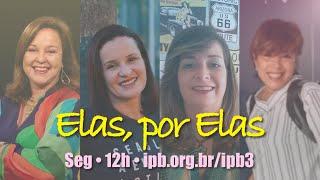 Teaser Elas Por Elas - Segunda 21 de setembro - 12h IPB3