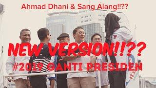 2019 Ganti Presiden New Version Ahmad Dhani Sang Alang 2019gantipresiden