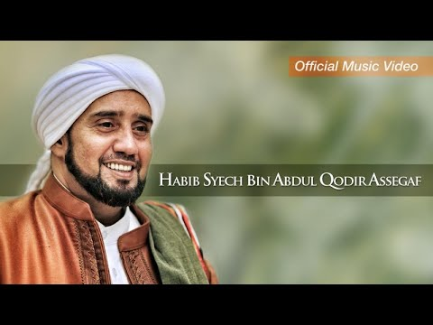 Habib Syech Bin Abdul Qodir Assegaf - Birosullilah Wal Badawi (Official Music Video)