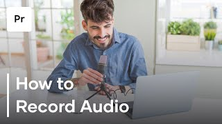 How To Record Audio in Premiere Pro | Tutorial