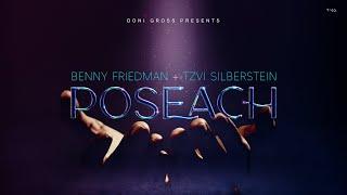 Poseach - Benny Friedman and Tzvi Silberstein