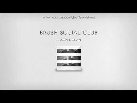 "Jason Nolan - ""Brush Social Club"""