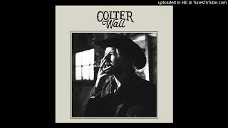 Colter Wall - You Look to Yours