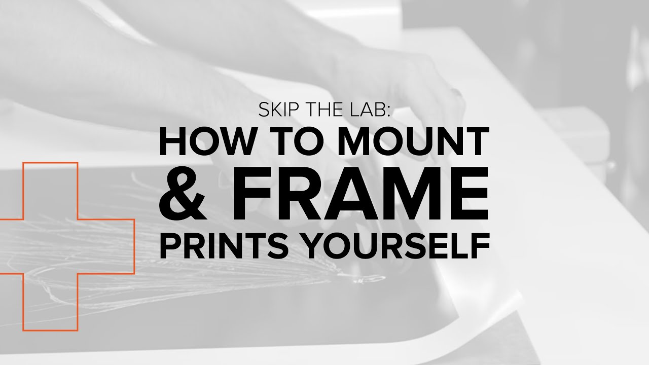 Skip The Lab: How To Mount And Frame Prints Yourself - YouTube