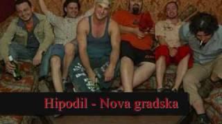 Hipodil - Nova gradska pesen