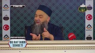 Cübbeli Ahmet Hoca Efendi İle Bu Haftanın Sohbeti 22 Şubat 2018