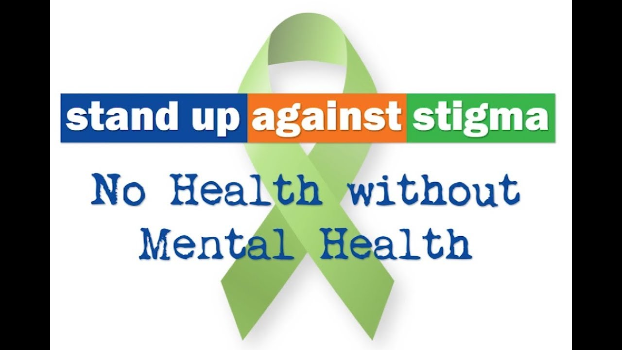 Stand Up Against Stigma: No Health Without Mental Health - YouTube