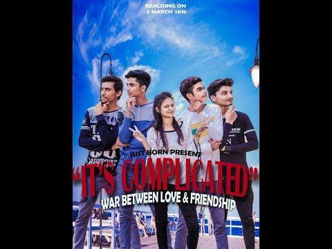 IT'S COMPLICATED | war between love & friendship | short movie | JUST BORN presents
