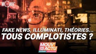 Fake News, Illuminati, Théories... Tous complotistes ?