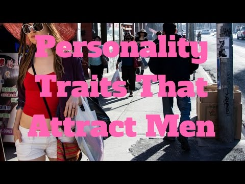 Personality Traits That Attract Men