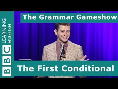 The First Conditional: The Grammar Gameshow Episode 10
