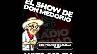 Don Medorio 24 de Julio.- Invitado Mauricio