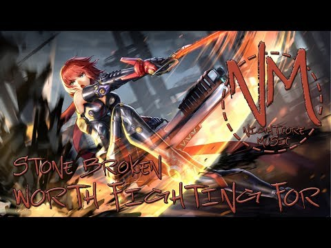 Nightcore - Worth Fighting For (Stone Broken) | Nightcore Music