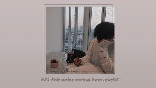 Cover images 잔잔한 공부 일요일 아침 ; chill study sunday mornings korean playlist ♪