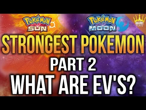 Strongest Pokemon in Sun/Moon Guide - PART TWO: What are EV's? & EV Training