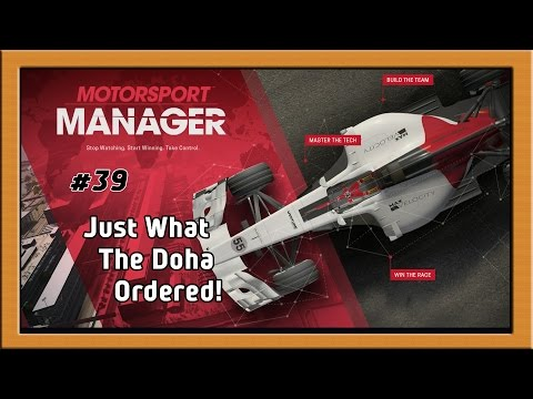 """""""Motorsport Manager Ep. 39 Career: Just What the Doha Ordered!"""""""