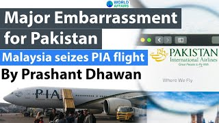 Major Embarrassment for Pakistan Malaysia seizes PIA flight Boeing 777 #UPSC #IAS