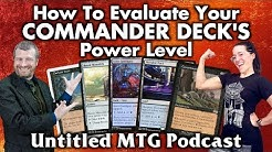 How To Evaluate Your Commander Deck's Power Level | Untitled Magic: The Gathering Podcast #1
