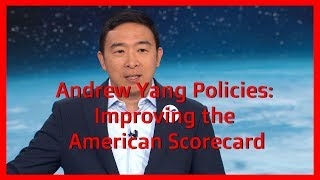 Improve the American Scorecard - Andrew Yang Policies