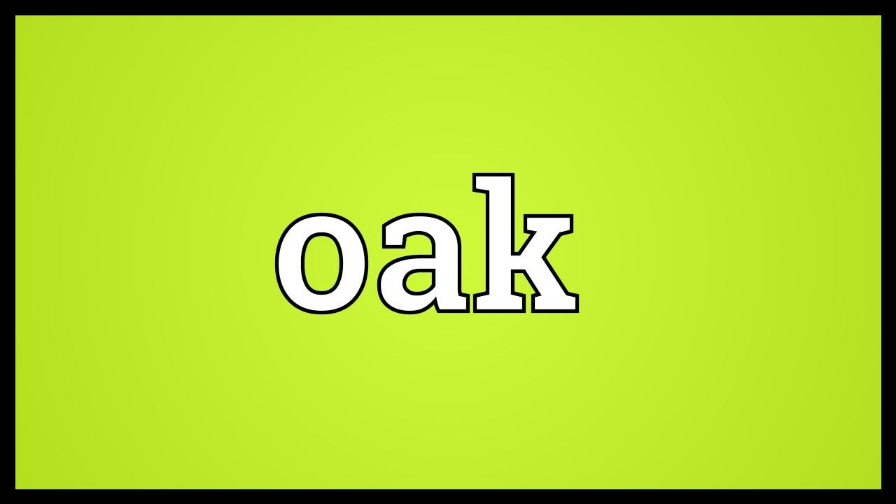 Oak meaning youtube oak meaning buycottarizona Image collections