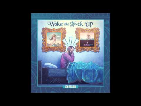Jon Bellion - Woke The F*ck Up