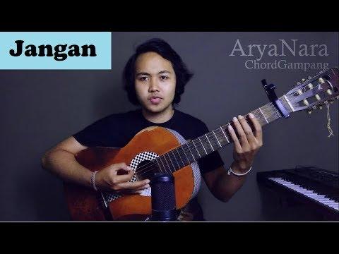 Chord Gampang (Jangan - Marion Jola Feat Rayi Putra) By Arya Nara (Tutorial)