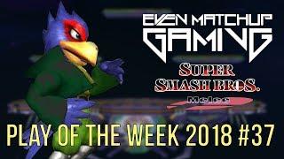 EMG SSBM Play of the Week 2018 - Episode 37 (Super Smash Bros. Melee)