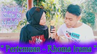 PERTEMUAN - RHOMA IRAMA - Cover By : Shifa Kawaii & Muhdi   Live Accoustic   Dangdut Cover