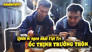 TOP những quán ăn đêm: ỐC THỊNH TRƯỞNG THÔN   Ăn đêm Việt Trì #3