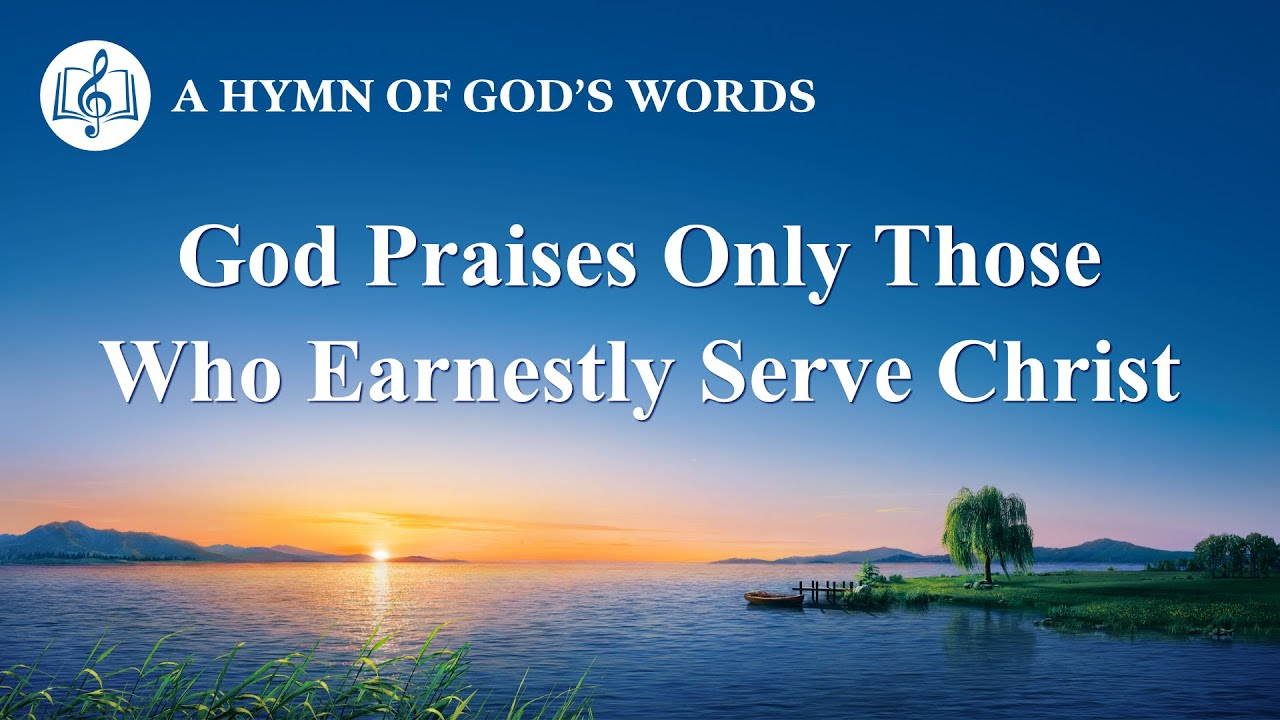 """2020 English Christian Song   """"God Praises Only Those Who Earnestly Serve Christ"""""""