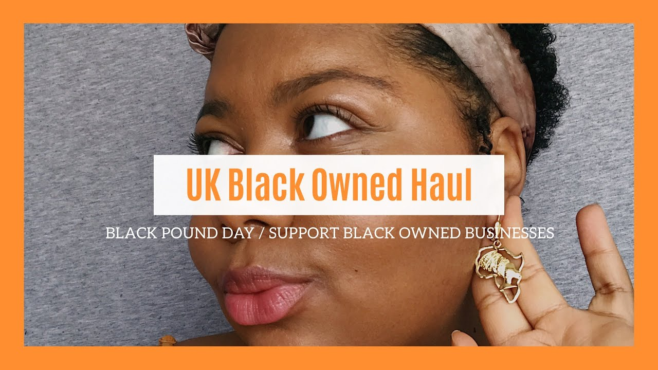 Black Pound Day: UK Black Owned Business Haul 2020 | Saabirah Lawrence