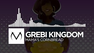 [Trap] - Grebi Kingdom - Mama's Cornbread [Free Download]