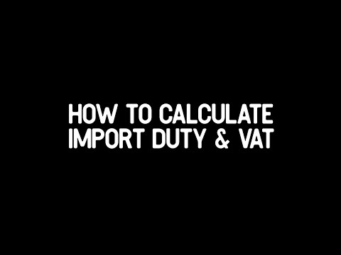 How To Calculate Import Duty And VAT