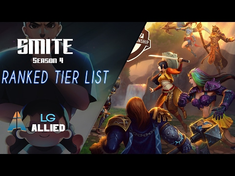 Smite [LG] Allied -  SEASON 4 TIERLIST INDEPTH DISCUSSION! WHAT YOU NEED TO PLAY TO WIN RANKED!