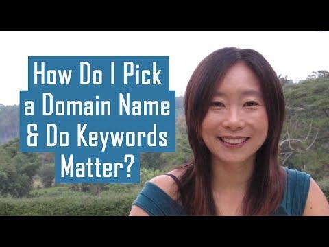 How Do I Pick A Domain Name & Do Keywords Matter?