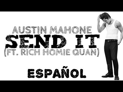 Send It - Austin Mahone (Feat. Rich Homie Quan) |Español|