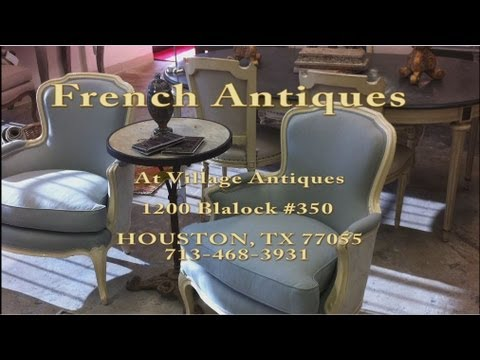 FRENCH ANTIQUES by Village Antiques, Houston, TX