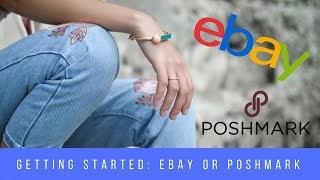 Intro to Reselling: eBay or Poshmark - Where Should You Start?
