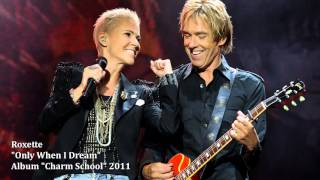 Roxette - Only When I Dream