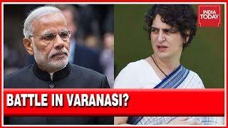 Political Battle Of 2019, Priyanka Gandhi Vs Modi?