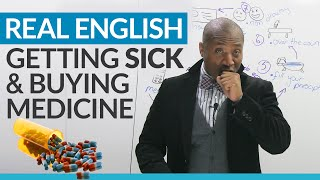 Learn Real English: Getting sick and buying medicine