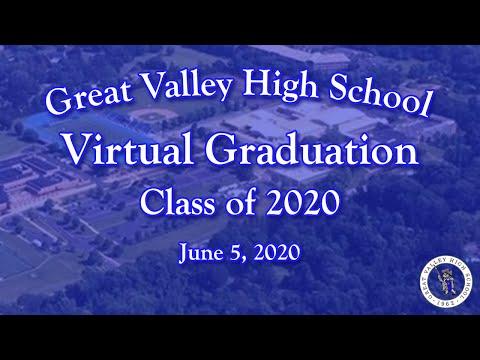 Great Valley High School's Virtual Graduation - Class of 2020 - June 5, 2020