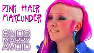 Shocking Pink Haired Girl | Makeunder | Snog Marry Avoid