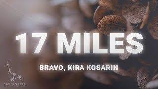Bravo – 17 Miles (Lyrics) feat. Kira Kosarin