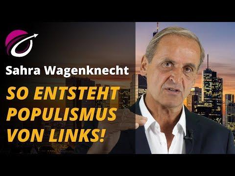 So entsteht Populismus von links - Sahra Wagenknecht und ihre neue Bewegung | Florian Homm