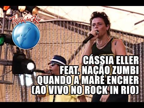 Cássia Eller e Nação Zumbi - Quando a maré encher (Ao Vivo no Rock in Rio) 610ab29c47f