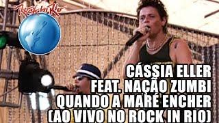 Baixar Cássia Eller e Nação Zumbi - Quando a maré encher (Ao Vivo no Rock in Rio)