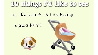 10 THINGS I'D LOVE TO SEE IN FUTURE BLOXBURG UPDATES! | Roblox Bloxburg