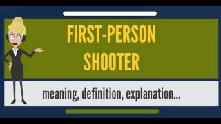 What is FIRST-PERSON SHOOTER? What does FIRST-PERSON SHOOTER mean? FIRST-PERSON SHOOTER meaning