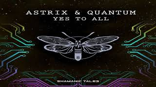 Astrix & Quantum - Yes To All ᴴᴰ